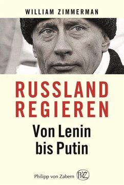Russland regieren (eBook, PDF) - Zimmerman, William