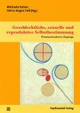 Geschlechtliche, sexuelle und reproduktive Selbstbestimmung (eBook, PDF)