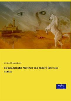 Neuaramäische Märchen und andere Texte aus Malula - Bergsträsser, Gotthelf
