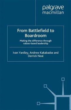From Battlefield to Boardroom - Yardley, Ivan; Kakabadse, Andrew; Neal, Derrick