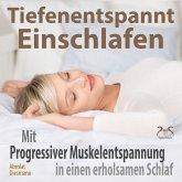 Tiefenentspannt Einschlafen - Mit Progressiver Muskelentspannung in einen erholsamen Schlaf (MP3-Download)