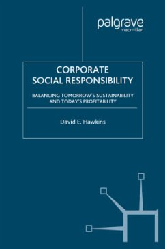 Corporate Social Responsibility: Balancing Tomorrow's Sustainability and Today's Profitability - Hawkins, D.