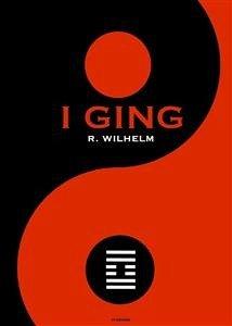 I Ging : Das Buch der Wandlungen (eBook, ePUB) - Wilhelm, Richard; Autor, Unbekannter chinesischer