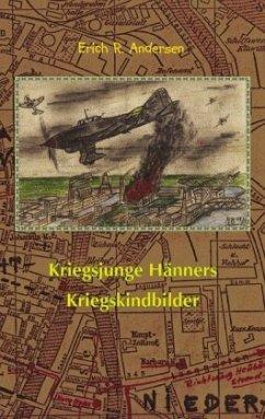 Kriegsjunge Hänners Kriegskindbilder - Andersen, Erich R.