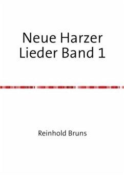 Neue Harzer Lieder Band 1 - Bruns, Reinhold