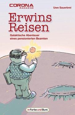 Erwins Reisen - Galaktische Abenteuer eines pensionierten Beamten (eBook, ePUB) - Sauerbrei, Uwe