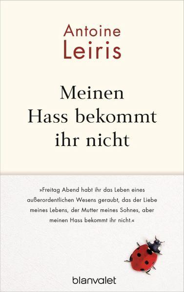 Meinen Hass bekommt ihr nicht (eBook, ePUB) - Leiris, Antoine