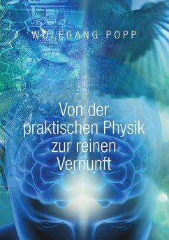 Von der praktischen Physik zur reinen Vernunft (eBook, ePUB)