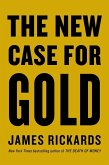 The New Case for Gold (eBook, ePUB)