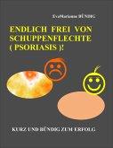 Endlich frei von Schuppenflechte (Psoriasis) (eBook, ePUB)