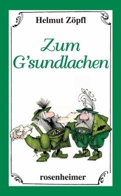 Zum G'sundlachen (eBook, ePUB) - Zöpfl, Helmut