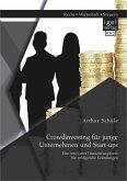 Crowdinvesting für junge Unternehmen und Start-ups: Eine innovative Finanzierungsform für erfolgreiche Gründungen (eBook, PDF)