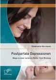 Postpartale Depressionen: Wege zu einer sicheren Mutter-Kind-Bindung (eBook, PDF)