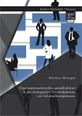 Organisationsentwicklungsmaßnahmen in der strategischen Personalplanung von Schlüsselkompetenzen (eBook, PDF)