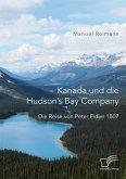 Kanada und die Hudson's Bay Company: Die Reise von Peter Fidler 1807 (eBook, PDF)