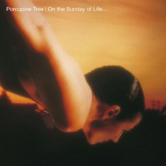 On The Sunday Of Life - Porcupine Tree
