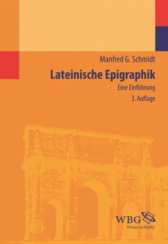 Lateinische Epigraphik (eBook, ePUB) - Schmidt, Manfred G.