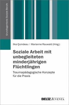 Soziale Arbeit mit unbegleiteten minderjährigen Flüchtlingen (eBook, PDF)