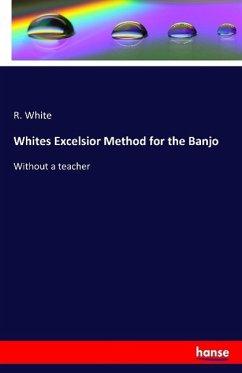 Whites Excelsior Method for the Banjo