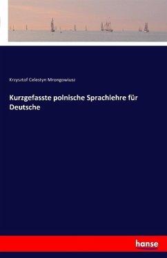 Kurzgefasste polnische Sprachlehre für Deutsche