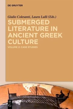 Submerged Literature in Ancient Greek Culture 2: Case Studies (eBook, PDF)