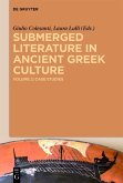 Submerged Literature in Ancient Greek Culture 2. Case Studies (eBook, ePUB)