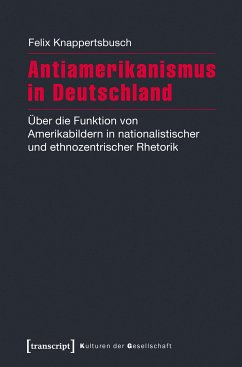 Antiamerikanismus in Deutschland (eBook, PDF) - Knappertsbusch, Felix