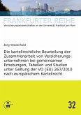 Die kartellrechtliche Beurteilung der Zusammenarbeit von Versicherungsunternehmen bei gemeinsamen Erhebungen, Tabellen und Studien unter Geltung der VO (EU) 267/2010 nach europäischem Kartellrecht (eBook, PDF)