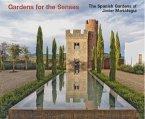 Gardens for the Senses. The Spanish Gardens of Javier Mariátegui