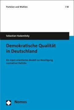 Demokratische Qualität in Deutschland - Hadamitzky, Sebastian