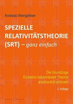 Spezielle Relativitätstheorie (SRT) - ganz einfach (eBook, ePUB) - Weingärtner, Andreas