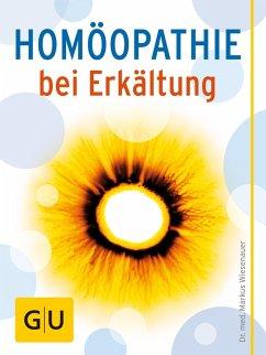 Homöopathie bei Erkältung (eBook, ePUB) - Wiesenauer, Markus