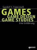 Games   Game Design   Game Studies (eBook, ePUB)