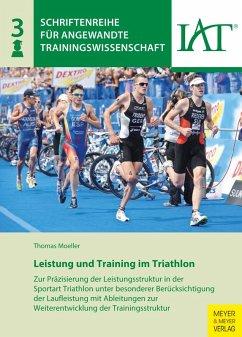 Leistung und Training im Triathlon (eBook, PDF) - Moeller, Thomas