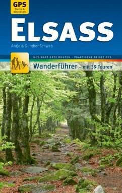 Elsass Wanderführer Michael Müller Verlag (eBook, ePUB) - Schwab, Antje; Schwab, Gunther