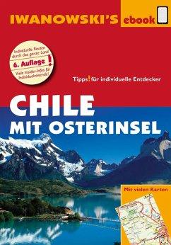 Chile mit Osterinsel - Reiseführer von Iwanowski (eBook, PDF) - Stünkel, Maike; Hörtreiter, Ortrun Christine; Hidalgo, Marcela Farias
