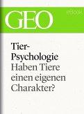 Tierpsychologie: Haben Tiere einen eigenen Charakter? (GEO eBook Single) (eBook, ePUB)