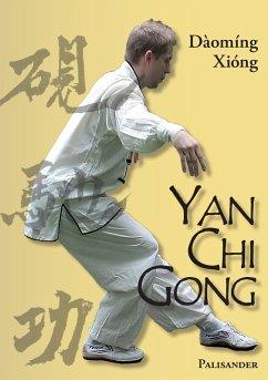 Yan Chi Gong (eBook, ePUB) - Rudolph, Frank; Albrecht, Maik; Xiong, Daoming