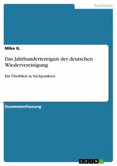 Das Jahrhundertereignis der deutschen Wiedervereinigung (eBook, PDF)