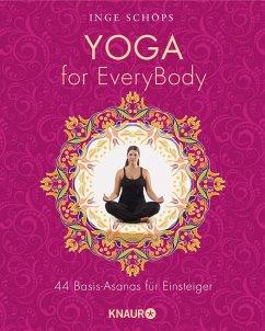 Yoga for EveryBody (eBook, ePUB) - Schöps, Inge