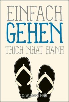 Einfach gehen (eBook, ePUB) - Thich Nhat Hanh