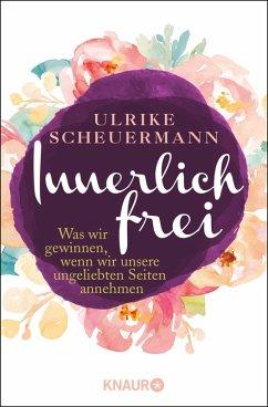 Innerlich frei (eBook, ePUB) - Scheuermann, Ulrike