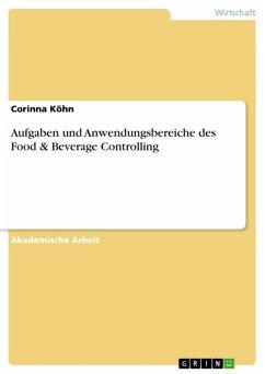 Aufgaben und Anwendungsbereiche des Food & Beverage Controlling (eBook, ePUB)