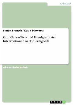 Grundlagen Tier- und Hundgestützter Interventionen in der Pädagogik (eBook, ePUB)