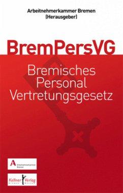 Gemeinschaftskommentar zum Bremischen Personalvertretungsgesetz (BremPersVG) - Dannenberg, Onno; Däubler, Wolfgang; Grauvogel, Michael; Kramer, Ingo; Rinken, Alfred
