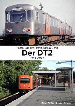 Fahrzeuge der Hamburger U-Bahn: Der DT2 - Christier, Carsten; Auktun, Marcel