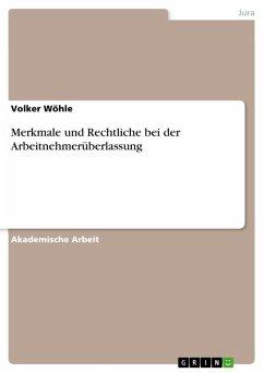 Merkmale und Rechtliche bei der Arbeitnehmerüberlassung (eBook, ePUB)
