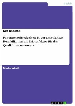 Patientenzufriedenheit in der ambulanten Rehabilitation als Erfolgsfaktor für das Qualitätsmanagement (eBook, ePUB)