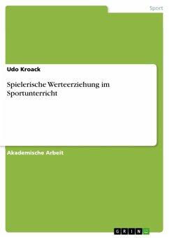 Spielerische Werteerziehung im Sportunterricht (eBook, ePUB)