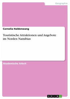 Touristische Attraktionen und Angebote im Norden Namibias (eBook, ePUB)